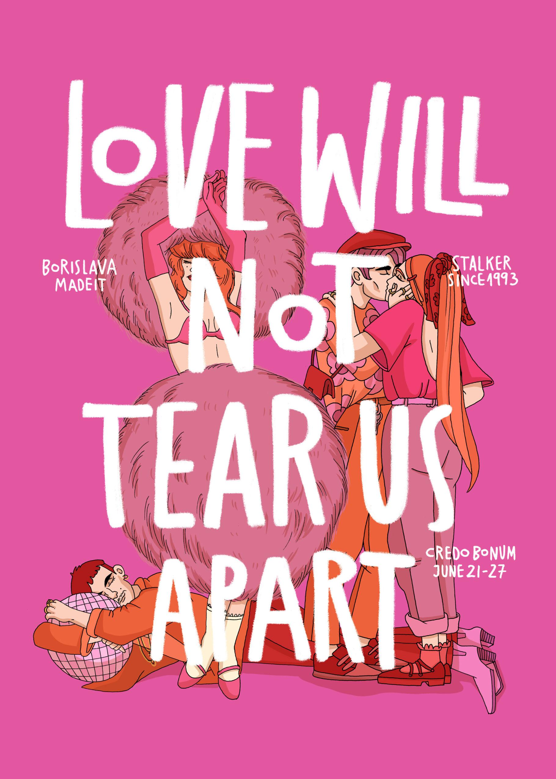 LOVE WILL NOT TEAR US APARTexhibition – Borislava Madeit & Stalker since 1993
